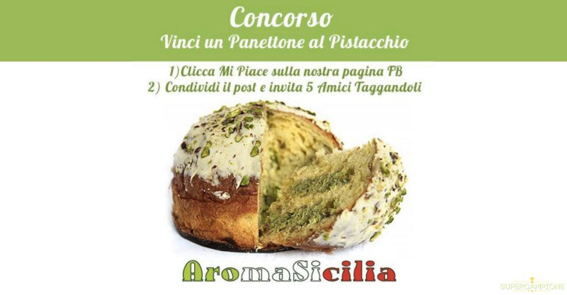 Aroma Sicilia: vinci gratis Panettone al Pistacchio