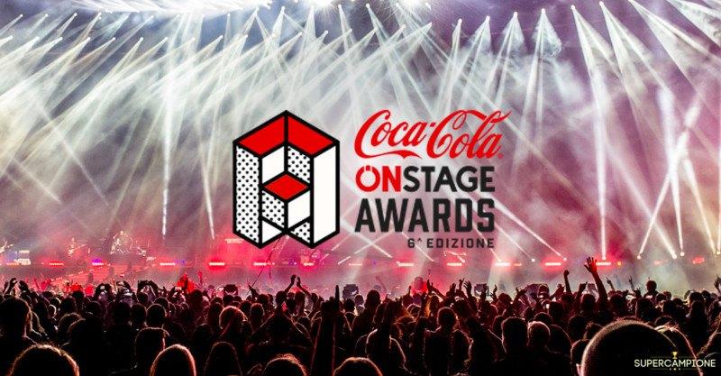 Coca Cola ti regala 2 biglietti per gli Onstage Awards