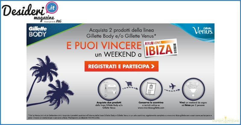 Gillette: vinci un weekend a Ibiza ogni settimana