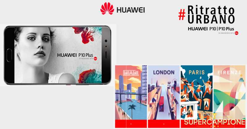Vinci gratis Huawei P10 Plus e un viaggio