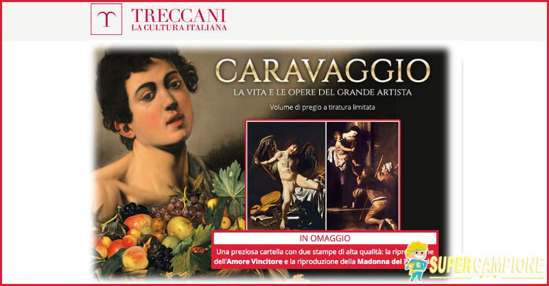 Supercampione - Treccani Caravaggio: ricevi in omaggio 2 stampe