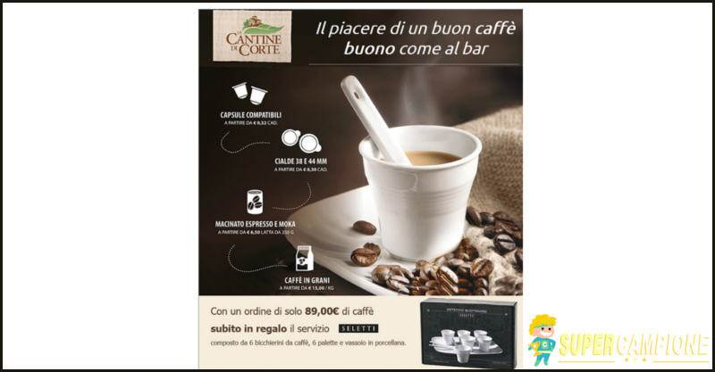 Supercampione - Cantine di Corte: offerta caffè + omaggio servizio di porcellana