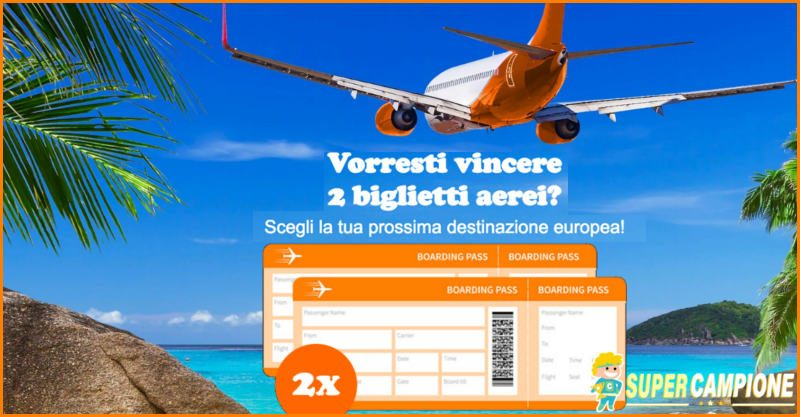 Supercampione - Vinci gratis 2 biglietti aerei Easyjet