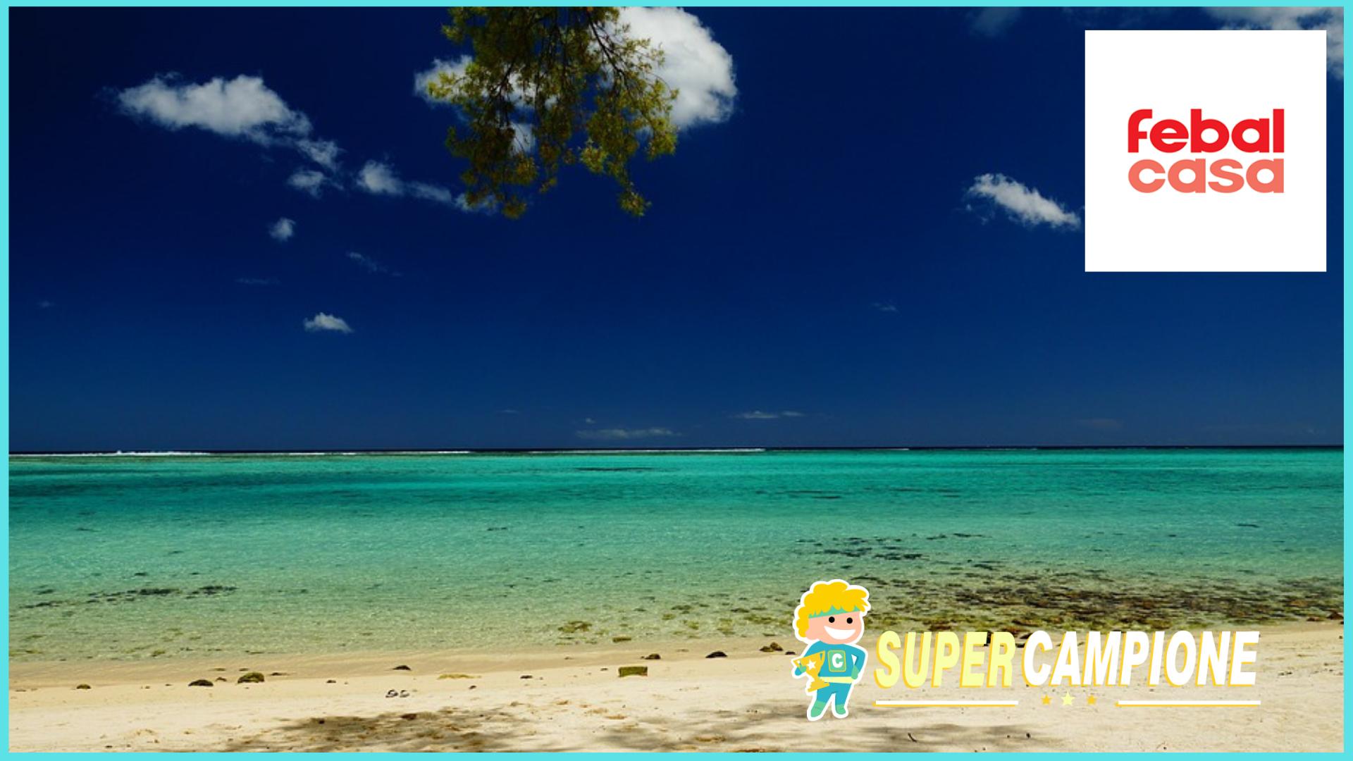 Supercampione - Vinci viaggio alle Mauritius con Febal Casa