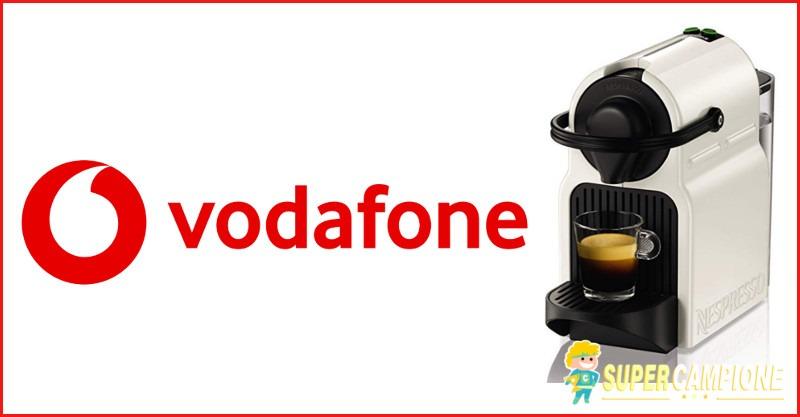 Vodafone: Giga omaggio e vinci una macchina Nespresso