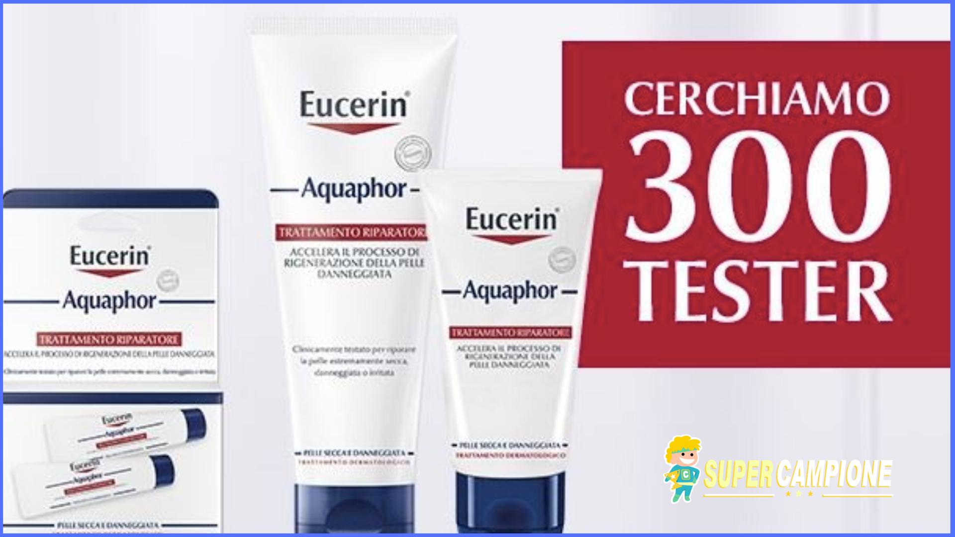 Diventa tester Eucerin Aquaphor