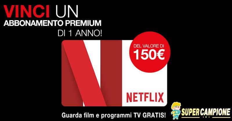 Supercampione - Vinci gratis abbonamento a Netflix premium