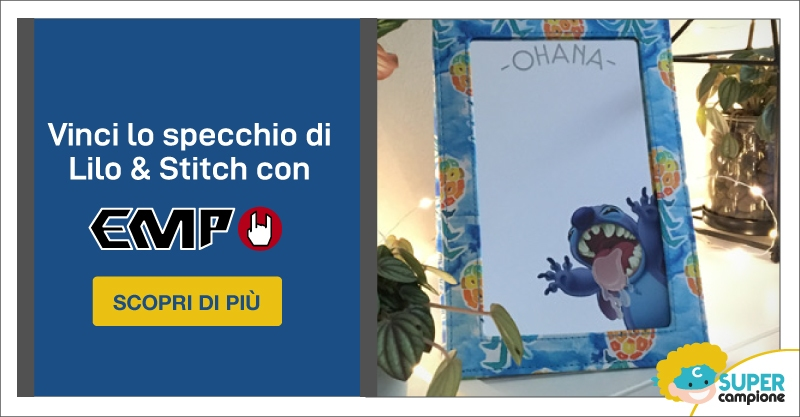 Vinci lo specchio Lilo & Stitch con EMP