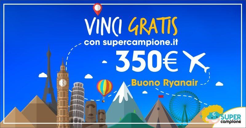 Vinci gratis un buono Ryanair da 350€ con SuperCampione