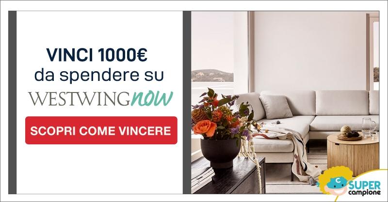Vinci gratis buono da 1000€ su WestwingNow