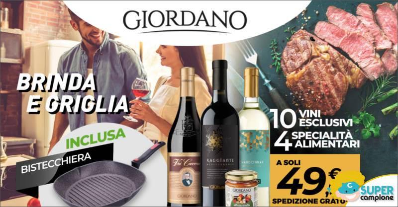 Giordano Vini: 10 vini, 4 specialità alimentari e gratis 1 bistecchiera