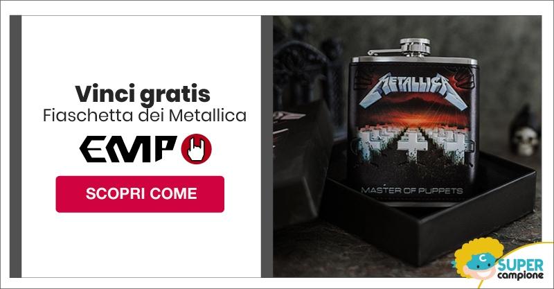 Vinci Gratis la fiaschetta dei Metallica con EMP