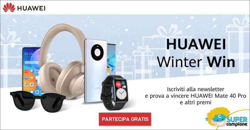 Vinci gratis Huawei Mate 40 Pro e altri premi