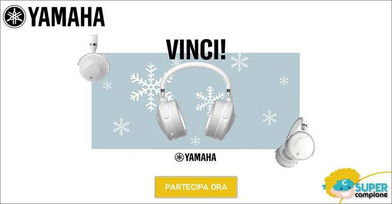 Vinci gratis Cuffie Yamaha YH-E700A