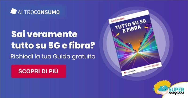 Altroconsumo: ricevi gratis la guida sul 5G e Fibra