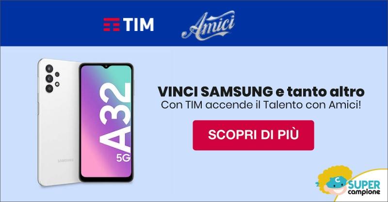 Vinci Samsung A32 e tanti altri premi con TIM e Amici!