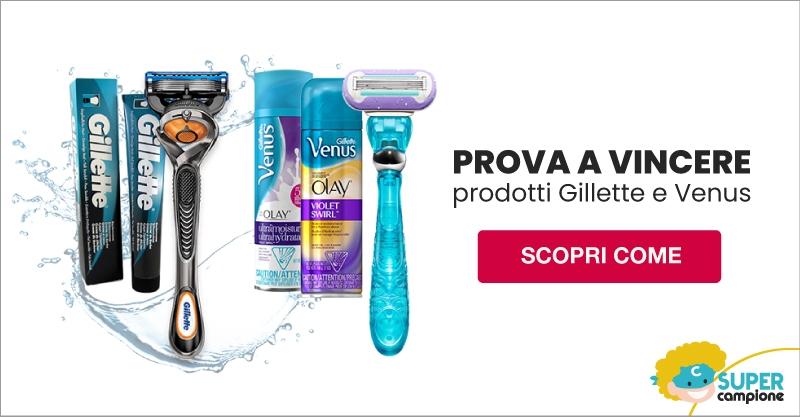 Prova e vinci nuovi prodotti Gillette e Venus
